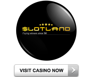 Play Now at Slotland Casino